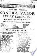 La gran comedia de Contra Valor no ay Desdicha by L. F. de V. C.
