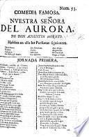 La Gran Comedia. La Virgen de la Aurora. De Don A. Moreto, y Don G. Cancer