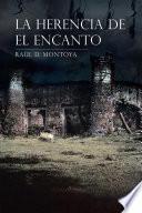 LA HERENCIA DE EL ENCANTO