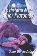 La Historia de un Amor Platónico