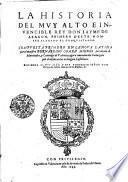La Historia Del Mvy Alto E Invencible Rey Don Iayme De Aragon, Primero Deste Nombre Llamado El Conqvistador
