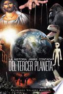 LA HISTORIA JAMÁS CONTADA DEL TERCER PLANETA