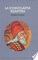 La iconoclastia bizantina