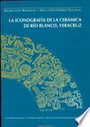 La iconografía de la cerámica de Río Blanco, Veracruz