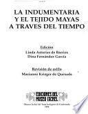 La Indumentaria y el tejido mayas a través del tiempo