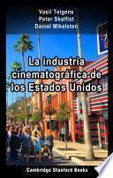 La industria cinematográfica de los Estados Unidos