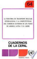 La industria de transporte regular internacional y la competitividad del comercio exterior de los países de América Latina y el Caribe