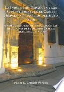 La Inquisición Española Y Las Supersticiones En El Caribe Hispano a Principios Del Siglo Xvii: Un Recuento De Creencias Según Las Relaciones De Fe Del Tribunal De Cartagena De Indias