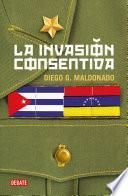 La Invasión Consentida / A Consensual Invasion