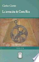 La invención de Costa Rica y otras invenciones