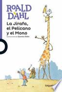 La Jirafa, el Pelcano y el Mono / The Giraffe and the Pelly and Me