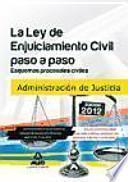 La Ley de Enjuiciamiento Civil paso a paso: esquemas procesales civiles