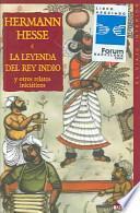 La leyenda del rey indio y otros relatos iniciáticos