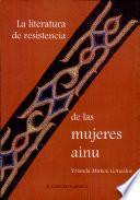 La literatura de resistencia de la mujeres ainu