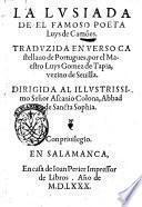 La Lusiada de el famoso poeta Luys de Camóes. Traduzida en verso castellano de portugues, por el maestro Luys Gomez de Tapia, vezino de Seuilla. ..