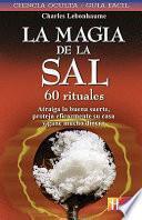 La magia de la sal: 60 rituales