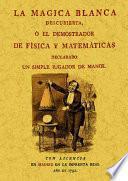 La mágica blanca descubierta o El demostrador de física y matemáticas declarado un simple jugador de manos