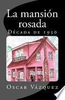 La Mansion Rosada