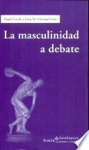 La masculinidad a debate