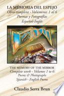 La Memoria Del Espejo Obra Completa - Volúmenes 1 Al 6 Poemas Y Fotografías Español-Inglés