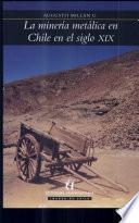 La minería metálica en Chile en el siglo XIX