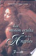 La Mision Oculta De Los Angeles/ Hidden Mission of Angels