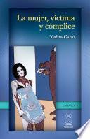La mujer, víctima y cómplice
