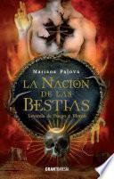 La nación de las bestias. Leyenda de fuego y plomo