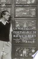 La nostalgia inseparable de Rafael Alberti