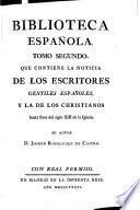 La noticia de los escritores gentiles españoles, y la de los christianos hasta fines del siglo XIII de la iglesia