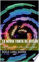 LA NOVIA TONTA DE HITLER