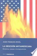 La obsesión antiamericana