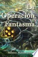 La Operacion Fantasma