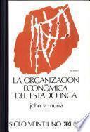 La organización económica del Estado inca