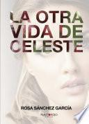 La otra vida de Celeste