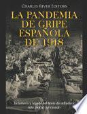 La pandemia de gripe española de 1918