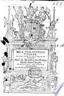 La Philosophia vulgar. Primera parte que contiene mil refranes glosados