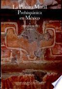 La Pintura mural prehispánica en México: Catálogo