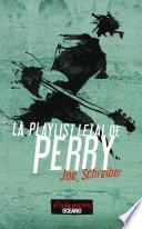 La playlist letal de Perry