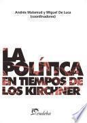 La política en tiempos de los Kirchner