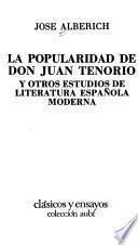 La popularidad de Don Juan Tenorio y otros estudios de literatura española moderna