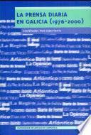 La prensa diaria en Galicia (1976-2000)