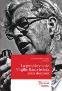 La presidencia de Virgilio Barco treinta años después