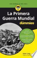 La Primera Guerra Mundial para Dummies