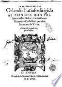 La primera parte de Orlando furioso dirigido al principe don Philipe nuestro señor: traduzido en romance castellano por don Ieronimo de Vrrea. Corregido segunda vez por el mismo