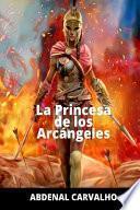 La Princesa de Los Arcángeles