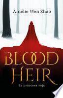 La Princesa Roja / Blood Heir Vol 1