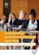 La promesa de las evaluaciones de aprendizaje a gran escala