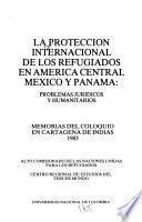 La Protección internacional de los refugiados en América Central, México y Panamá
