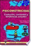 La Psicomotricidad. Evolución, corrientes y tendencias actuales